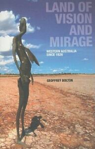 Land-Of-Vision-And-Mirage-Western-Australia-Since-1826-By-Geoffrey-Bolton