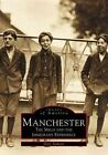Manchester The Mills and The Immigrant Experience 9780738504773 by Gary Samson