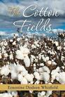 The Cotton Fields by Ernestine Dodson Whitfield