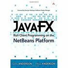 JavaFX Rich Client Programming on the NetBeans Platform by Gail Anderson, Paul Anderson (Paperback, 2014)