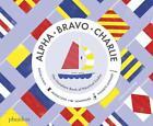 Alpha, Bravo, Charlie von Sara Gillingham (2016, Gebundene Ausgabe)
