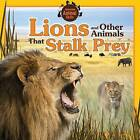 Lions and Other Animals That Stalk Prey by Jennifer Way (Hardback, 2015)