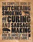 The Complete Book of Butchering, Smoking, Curing, and Sausages: How to Harvest Your Livestock and Wild Game by Philip Hasheider (Hardback, 2010)