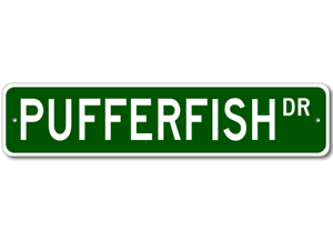 PUFFERFISH  Street Sign ~ Fishing ~ Great Fish Sign for