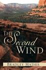 The Second Wind by Bradley Mathis (Paperback / softback, 2014)