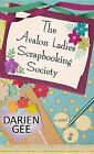 The Avalon Ladies Scrapbooking Society by Darien Gee (Hardback, 2013)