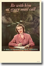 Be with him at every mail call - V-mail WW2 NEW POSTER