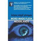 Word Made Flesh - Nederlands by Andre Rabe (Paperback / softback, 2013)