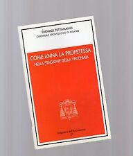 dionigi tettamanzi  cardinale di milano - come anna la profetessa -