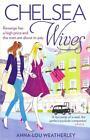 Chelsea Wives von Anna-Lou Weatherly (2012, Taschenbuch)