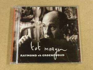 CD / RAYMOND VH GROENEWOUD - TOT MORGEN