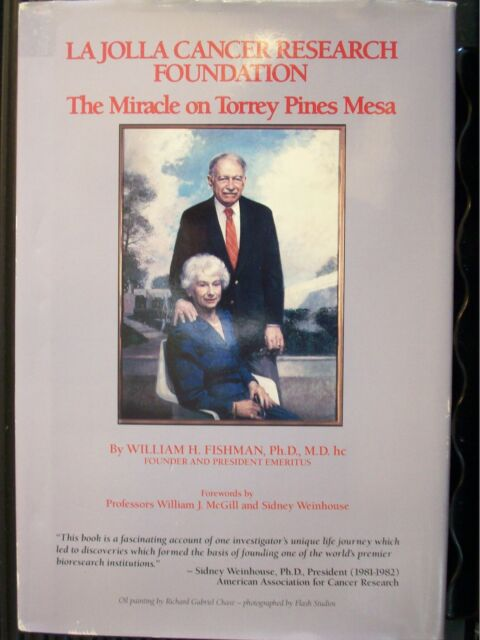 La Jolla Cancer Research Foundation : The Miracle on Torrey Pines Mesa by W. J.