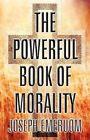 The Powerful Book of Morality by Joseph Emeruom (Paperback / softback, 2012)