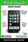 iPod Touch Made Simple: Includes 3.0 Software Features and Extensive iTunes(TM) Guide by Martin Trautschold (Paperback / softback, 2009)