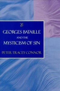Georges Bataille and the Mysticism of Sin Hardcover Peter Tracey Connor