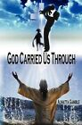 God Carried Us Through by ALMATTA GAMBLE (Paperback, 2011)