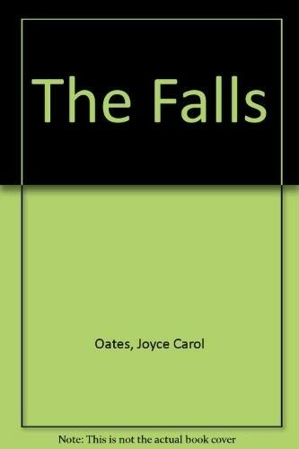 Very Good, The Falls, Oates, Joyce Carol, Book