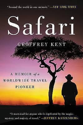 1 of 1 - Safari: A Memoir of a Worldwide Travel Pioneer, Kent, Geoffrey, Good Condition B