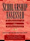 Scholarship Assessed: Evaluation of the Professori Professoriate (Paper Only): Evaluation of the Professoriate by Glassick (Paperback, 1997)