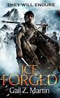 Ice Forged by Gail Z. Martin (Paperback, 2013)