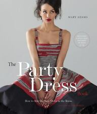 The Party Dress Book: How to Sew the Best Dress in the Room-ExLibrary