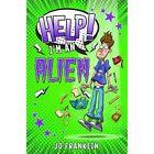 Help! I'm an Alien by Jo Franklin (Paperback, 2016)