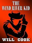 The Wind River Kid by Will Cook (Hardback, 2007)