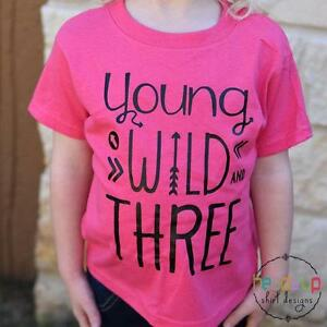 Image Is Loading Young Wild And Three Shirt Toddler Girl Birthday