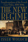 The New Regime: Transformations of the French Civic Order, 1789-1820s by Isser Woloch (Paperback, 1996)