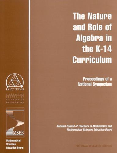 Nature and Role of Algebra in the K-14 Curriculum : Proceedings of a National...