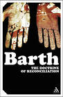 The Doctrine of Reconciliation by Karl Barth (Paperback, 2004)