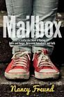 Mailbox: A Scattershot Novel of Racing, Dares and Danger, Occasional Nakedness, and Faith by Nancy Freund (Paperback / softback, 2015)