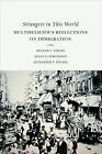 Strangers in This World: Multireligious Reflections on Immigration by Fortress Press,U.S. (Paperback, 2015)