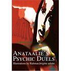 Anataalie's Psychic Duels by Brigitte Arlette Rahman (Paperback / softback, 2001)