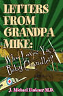 Letters from Grandpa Mike: Who Loves YA, Baby Chandler by J Michael Finkner (Paperback / softback, 2010)