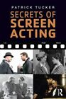 Secrets of Screen Acting by Patrick Tucker (Paperback, 2014)