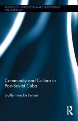 1 of 1 - Community and Culture in Post-Soviet Cuba (Routledge Interdisciplinary Perspect
