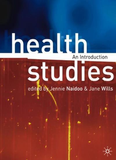 Health Studies: An Introduction By Jennie Naidoo, Jane Wills