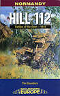 Normandy: Hill 112 - Battle of the Odon by Tim Saunders (Paperback, 2000)