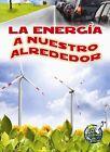 La Energia a Nuestro Alrededor (Energy All Around) by Buffy Silverman (Paperback / softback, 2014)