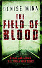The Field of Blood by Denise Mina (Paperback, 2006)