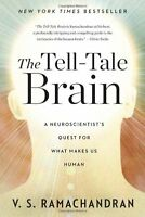 The Tell-tale Brain: A Neuroscientist`s Quest For What Makes Us Human By V. S. R on Sale