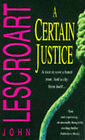A Certain Justice by John T. Lescroart (Paperback, 1996)