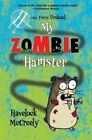 My Zombie Hamster by Havelock McCreely (Hardback, 2014)