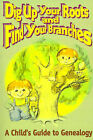 Dig Up Your Roots and Find Your Branches: A Child's Guide to Genealogy by Susan H Hubbs (Paperback / softback, 2000)