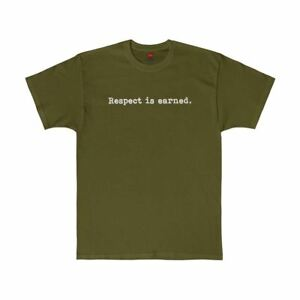 Respect-Is-Earned-Fatigue-Military-Green-Graphic-Tee-Quote-T-Shirt