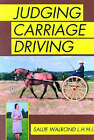 Judging Carriage Driving by Sallie Walrond (Paperback, 1999)