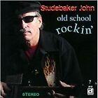 Studebaker John - Old School Rockin' (2012)