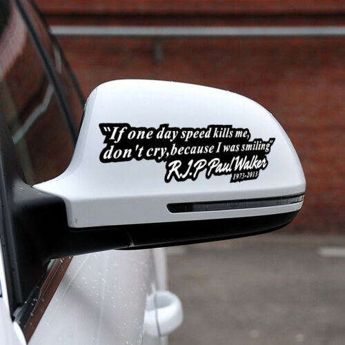 If one day speed kills me Vinyl Sticker Paul Walker RIP Racing Car Drift Decal