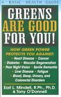Greens are Good for You: A Basic Health Guide by Tony O'Donnell, Earl Mindell (Paperback, 2002)